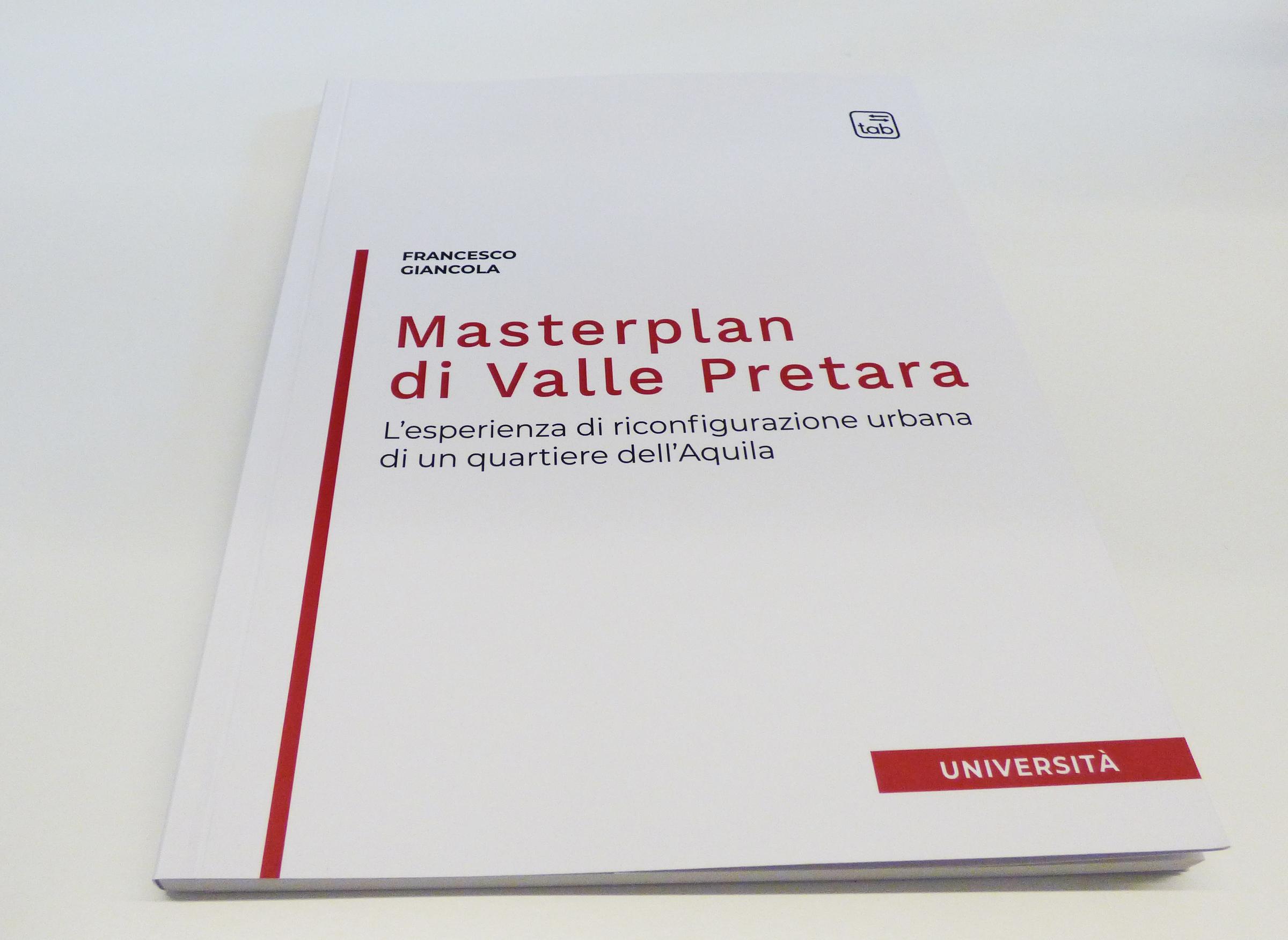 Il libro sul lavoro del Masterplan di Valle Pretara